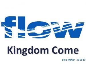 Kingdom Come Dave Walker 10 01 17 John
