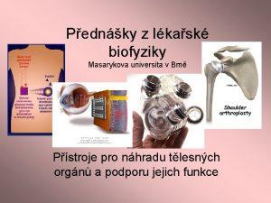 Pednky z lkask biofyziky Masarykova universita v Brn