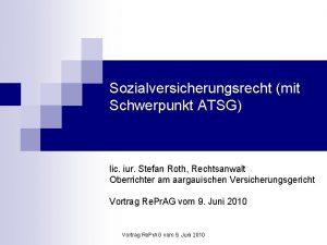 Sozialversicherungsrecht mit Schwerpunkt ATSG lic iur Stefan Roth