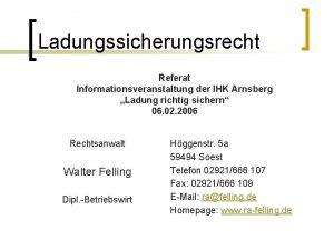 Ladungssicherungsrecht Referat Informationsveranstaltung der IHK Arnsberg Ladung richtig