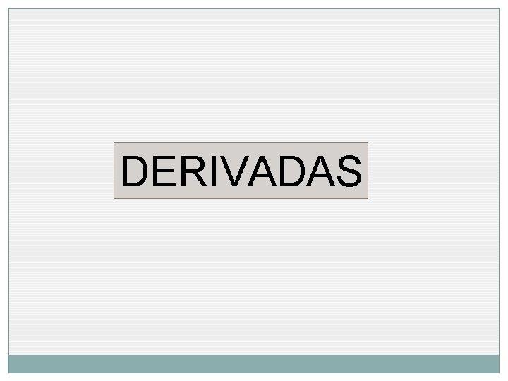 DERIVADAS Sntese de Derivadas 11 ano Teorema Dada