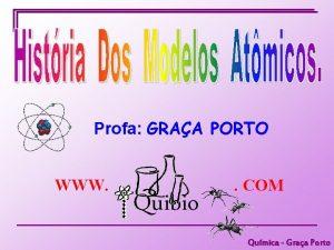 Profa GRAA PORTO WWW Quibio COM Qumica Graa