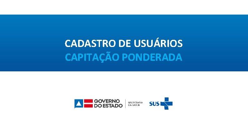 CADASTRO DE USURIOS CAPITAO PONDERADA CADASTRO DE USURIOS