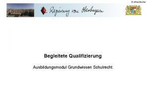 Alfred Bleicher Begleitete Qualifizierung Ausbildungsmodul Grundwissen Schulrecht Alfred