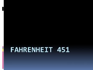 FAHRENHEIT 451 Ray Bradburys novel Fahrenheit 451 is