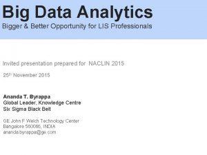 Big Data Analytics Bigger Better Opportunity for LIS