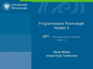Programowanie Rwnolege Wykad 4 MPI Message Passing Interface