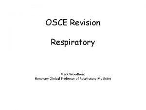 OSCE Revision Respiratory Mark Woodhead Honorary Clinical Professor