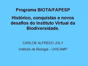 Programa BIOTAFAPESP Histrico conquistas e novos desafios do