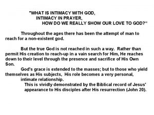WHAT IS INTIMACY WITH GOD INTIMACY IN PRAYER