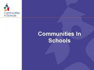 Communities In Schools 2 A Strong Scalable Communities