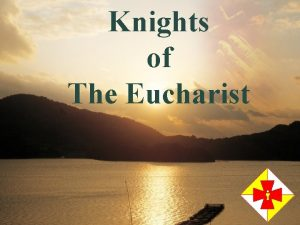Knights of The Eucharist LOGO Contents 1 Opening