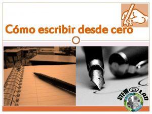 Cmo escribir desde cero Antes de comenzar Establezca