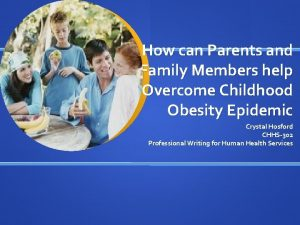 How can Parents and Family Members help Overcome