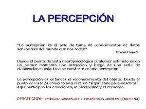 La percepcin es el acto de toma de