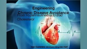 Engineering Chronic Disease Avoidance From Hyperinsulinemia to Bad