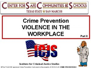 Crime Prevention VIOLENCE IN THE WORKPLACE Institute for