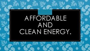 AFFORDABLE AND CLEAN ENERGY UN DEFINATION OF AFFORDABLE