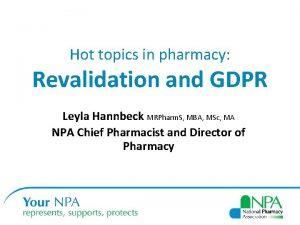 Hot topics in pharmacy Revalidation and GDPR Leyla