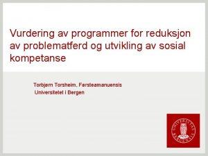Vurdering av programmer for reduksjon av problematferd og