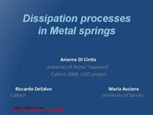 Dissipation processes in Metal springs Arianna Di Cintio
