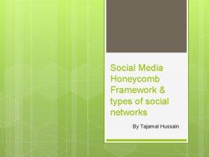 Social Media Honeycomb Framework types of social networks
