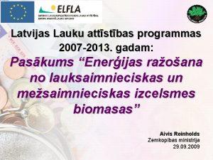 Latvijas Lauku attstbas programmas 2007 2013 gadam Paskums