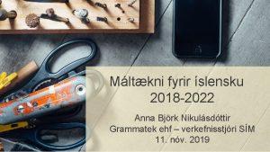 Mltkni fyrir slensku 2018 2022 Anna Bjrk Nikulsdttir