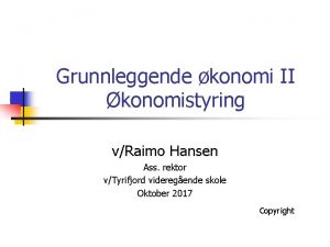 Grunnleggende konomi II konomistyring vRaimo Hansen Ass rektor