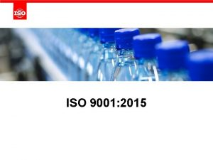 ISO 9001 2015 What is ISO 9001 ISO