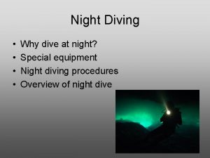 Night Diving Why dive at night Special equipment