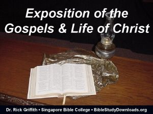 Exposition of the Gospels Life of Christ Dr