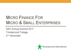 MICRO FINANCE FOR MICRO SMALL ENTERPRISES GEC Annual