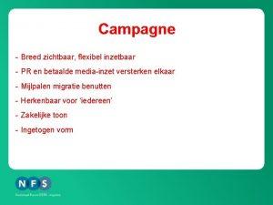 Campagne Breed zichtbaar flexibel inzetbaar PR en betaalde