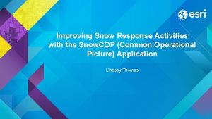 Improving Snow Response Activities with the Snow COP