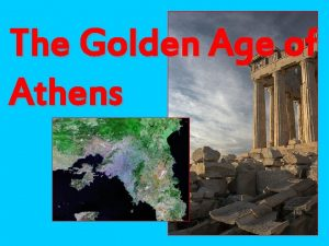 The Golden Age of Athens Consequences of the
