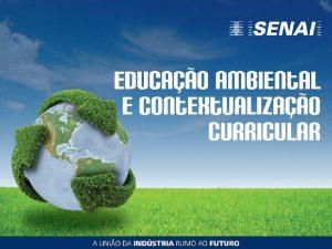 Educao Ambiental e Contextualizao Curricular Introduo A Educao