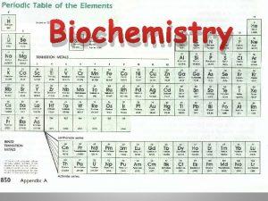 Biochemistry 1 Biochemistry I The cell is a