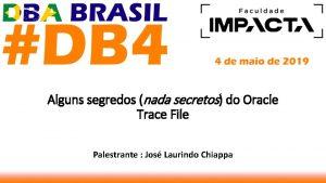 Alguns segredos nada secretos do Oracle Trace File