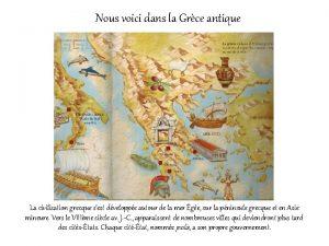 Nous voici dans la Grce antique La civilisation