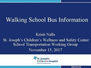 Walking School Bus Information Kristi Nalls St Josephs