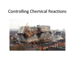 Controlling Chemical Reactions Energy in Chemical Reactions Every