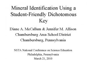 Mineral Identification Using a StudentFriendly Dichotomous Key Diane