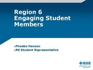 Region 6 Engaging Student Members Phoebe Henson R