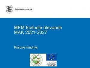 S MEM toetuste levaade MAK 2021 2027 Kristine