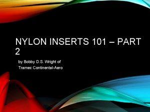 NYLON INSERTS 101 PART 2 by Bobby D
