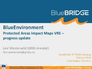 Blue Environment Protected Areas Impact Maps VRE progress