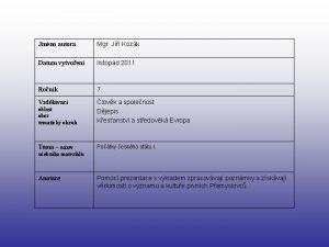 Jmno autora Mgr Ji Kozk Datum vytvoen listopad