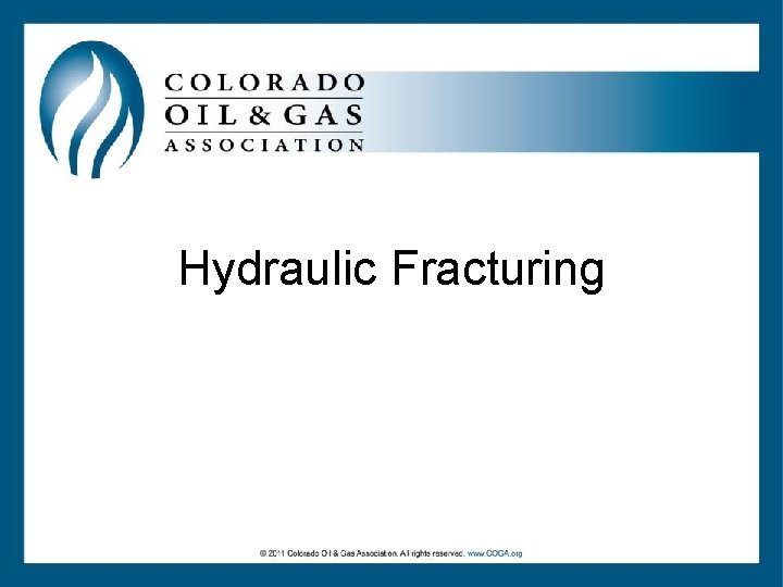 Hydraulic Fracturing Overview The Fundamentals Horizontal Drilling Hydraulic