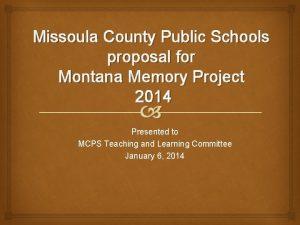 Missoula County Public Schools proposal for Montana Memory